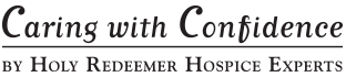 , by Holy Redeemer Hospice Experts